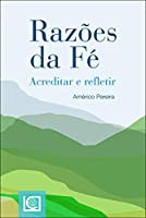 Razões da Fé (Portuguese Edition)
