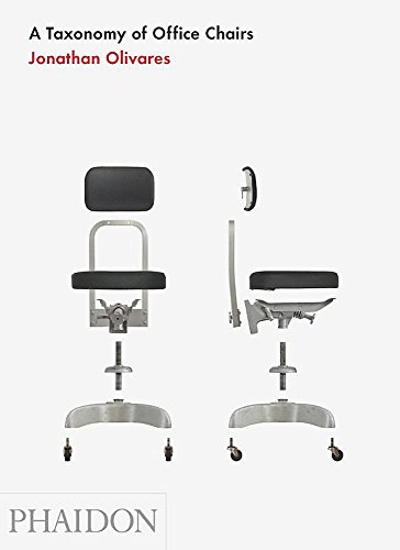 A Taxonomy of Office Chairs: The Evolution of the Office Chair, Demonstrated Through a Catalogue of Seminal Models and an Illustrated Taxonomy of Their Components