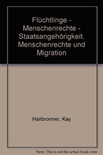 Flüchtlinge - Menschenrechte - Staatsangehörigkeit: Menschenrechte und Migration