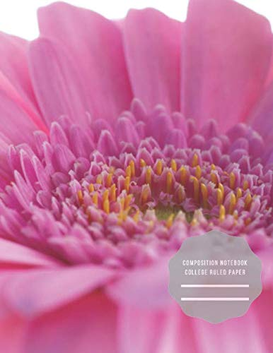 Composition Notebook College Ruled: Pink Gerbera rose nature flower  Composition  College Ruled Notebook for Teachers, Students, Kids and Teens,  back to school ,Wide Ruled