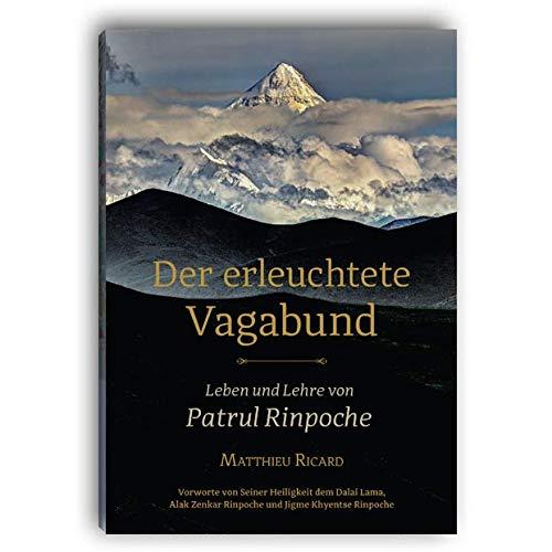 Der erleuchtete Vagabund - Leben und Lehre von Patrul Rinpoche