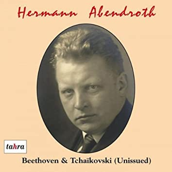 Hermann Abendroth Conducts Beethoven and Tchaikowsky