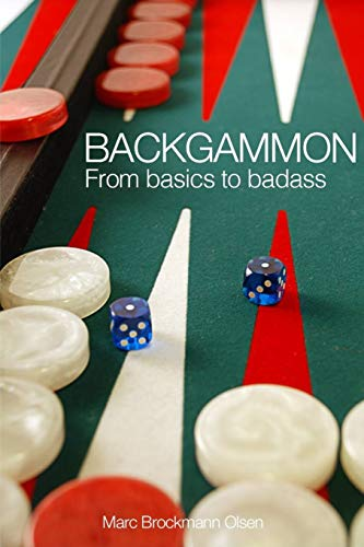 Compare Textbook Prices for Backgammon: From Basics to Badass 1 Edition ISBN 9781512200447 by Olsen MBO, Mr. Marc Brockmann
