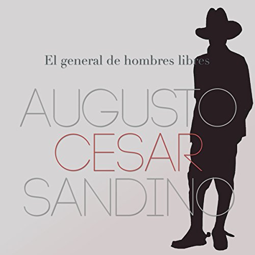 Augusto César Sandino: El general de hombres libres [Augusto César Sandino: The General of Free Men] copertina