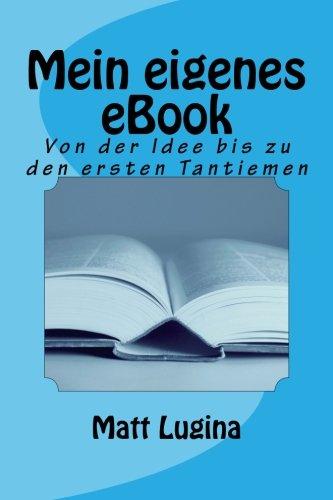 Mein eigenes eBook: Von der Idee bis zu den ersten Tantiemen
