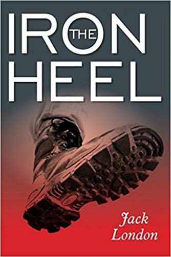 The Iron Heel Annotated (English Edition)