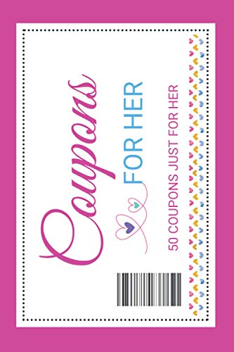 Love Coupons For Her: Valentines Day Gift For Her & Him | Coupon Book To Pamper Your Loved One & Spark Up The Relationship Again | Funny White Elephant Gag GIft