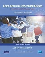 ERKEN COCUKLUK DÖNEMINDE GELISIM Cok Kültürlü Bir Bakis Acisi / Early Childhood Development A Multicultural Perspective