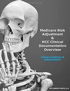 Medicare Risk Adjustment & HCC Clinical Documentation Overview: Coding Guidelines & Substantiation