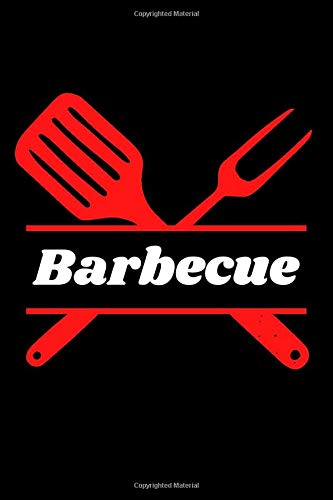 Barbecue: BBQ Smoking, Grill Cookbook, Smoker Log Book, Meat Smoking, Recipe Journal, Grill Prep Notes, Meat and Wood Temperature, Barbecue Book, Pitmaster's Log Book.