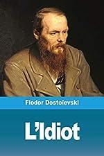 L'Idiot de Fiodor Dostoievski