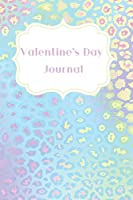 Valentine's Day Journal: Perfect Gift For Those You Love