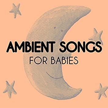 Ambient Songs for Babies
