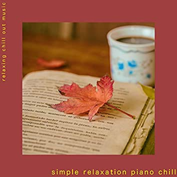 Simple Relaxation Piano Chill