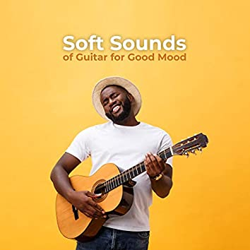 Soft Sounds of Guitar for Good Mood