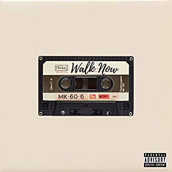 Walk Now (feat. ISM)