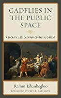 Gadflies in the Public Space: A Socratic Legacy of Philosophical Dissent