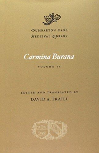 Carmina Burana, Volume II: 2 (Dumbarton Oaks Medieval Library)