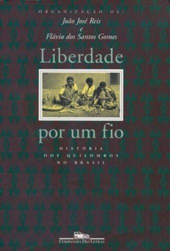 Liberdade por um fio: História dos quilombos no Brasil
