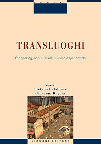 Transluoghi: Storytelling, beni culturali, turismo esperenziale    Saggi di Stefano Calabrese, Donatella Capaldi, Emiliano Ilardi, Giovanni Ragone e Sara Uboldi