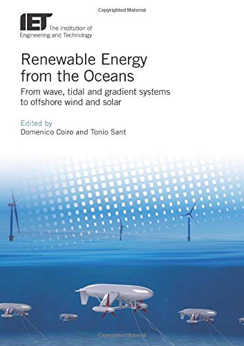 Renewable Energy from the Oceans: From Wave, Tidal and Gradient Systems to Offshore Wind and Solar