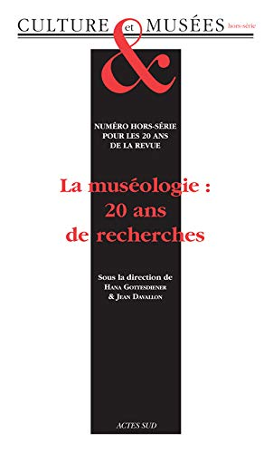 Culture & Musées, Hors-série : La muséologie : 20 ans de recherches