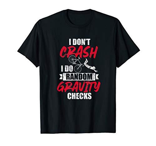 MTB Mountain Bike I Don't Crash I Do Random Gravity Checks T-Shirt