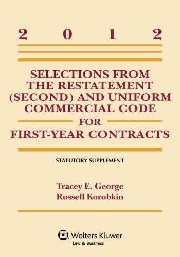 2012 Selections from the Restatement (Second) and Uniform Commercial Code for First-Year Contracts