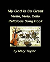 My God Is So Great Violin Viola Cello Religious Song Book