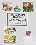 Libro de Recetas Diabetes del Chef Raymond volumen 9: mas de 150 recetas fáciles y practicas