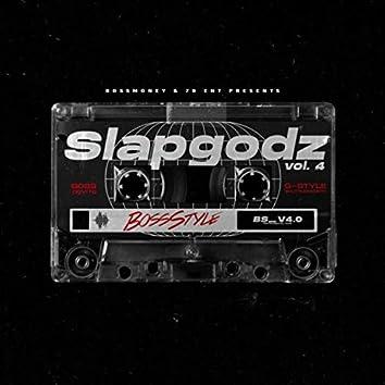 Bossstyle: Slapgodz, Vol. 4