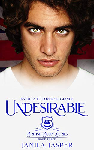 Undesirable: Enemies to Lovers Romance (British Bully Series Book 3) (English Edition)