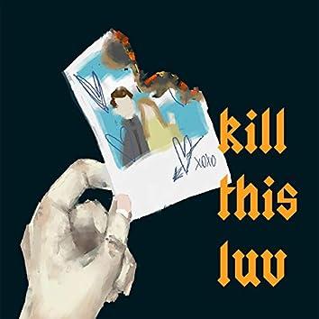 Kill This Luv