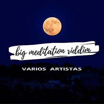 big meditation riddim