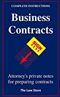 Business Contracts: Attorney's Private Notes For Preparing Business Contracts (2020)