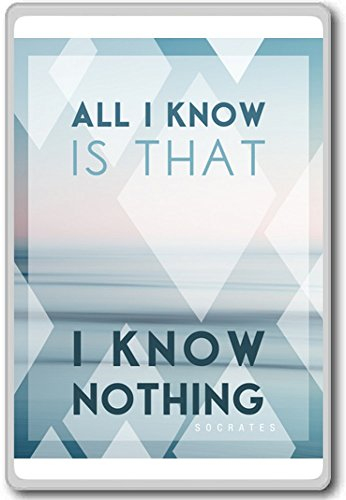Socrates, All I Know Is I Know Nothing - Motivational Quotes Fridge Magnet