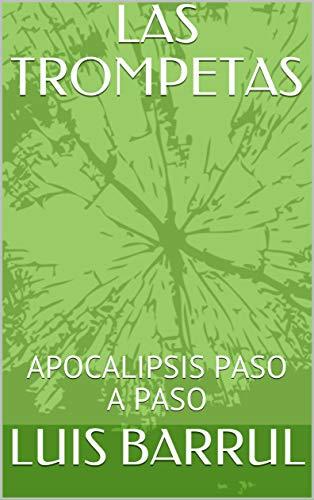 LAS TROMPETAS : APOCALIPSIS PASO A PASO