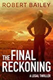 The Final Reckoning (McMurtrie and Drake Legal Thrillers, 4, Band 4) - Robert Bailey