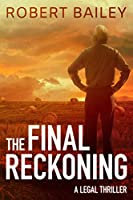 The Final Reckoning (McMurtrie and Drake Legal Thrillers)