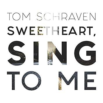 Sweetheart, Sing to Me