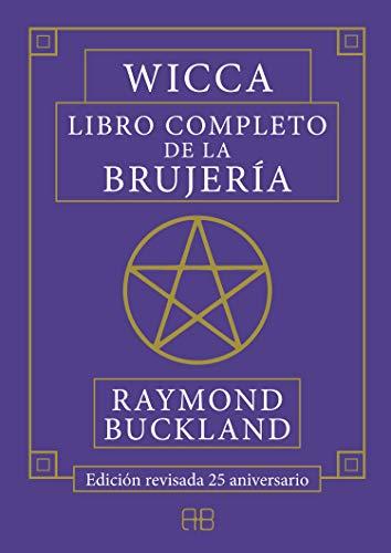 Wicca, libro completo de la brujería - Edición revisada 25 aniversario