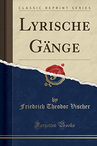 Lyrische Gänge (Classic Reprint)