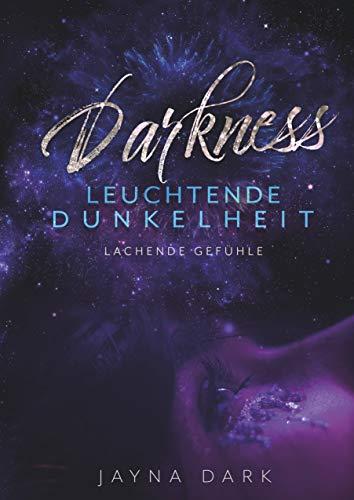 Darkness Leuchtende Dunkelheit: Lachende Gefühle