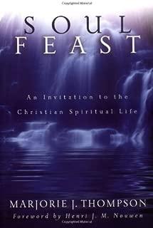 Soul Feast: An Invitation to the Christian Spiritual Life