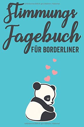 Stimmungstagebuch Für Borderliner: Borderline Tagebuch Selbsthilfebuch Stimmungstagebuch für Selbsthilfe Geschenk 120 Seiten A5