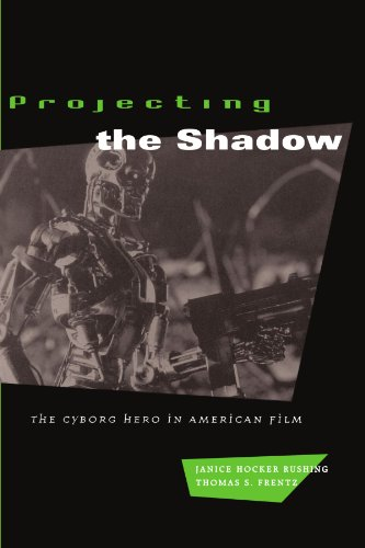 Projecting the Shadow: The Cyborg Hero in American Film (New Practices of Inquiry (Paperback))