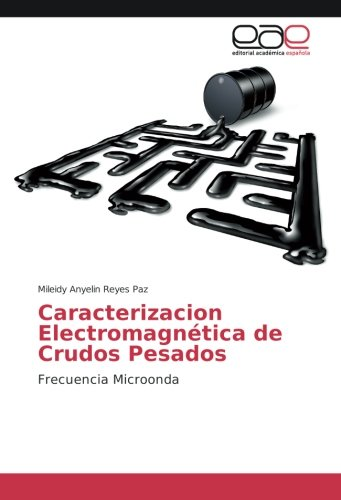 Caracterizacion Electromagnética de Crudos Pesados: Frecuencia Microonda