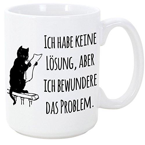 Tasse mit Spruch - Kaffeetasse/Teetasse - Lustig Kaffeetasse - Ich Habe Keine Lösung, Aber ich bewundere das Problem. - 350 ML - Schöne und lustige Kaffeetassen mit Sprüchen, zu verschenken
