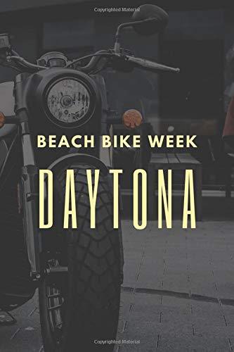 Beach Bike Week Daytona: Blank Lined Notebook Daytona Beach Journal Gag Gifts for Guys (6X9 Journal Notebook Florida Daytona 500 Race Note Pad Journal For Family Vacations)