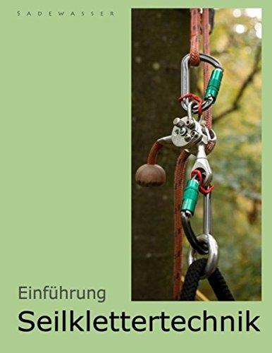 Einführung Seilklettertechnik: Ausrüstung und Techniken